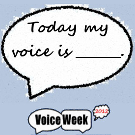 """Today my voice is ______."""